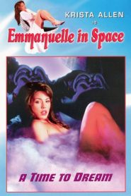 Emmanuelle in Space 5: A Time to Dream watch full