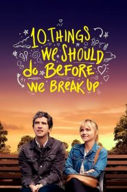 10 Things We Should Do Before We Break Up – watch the film