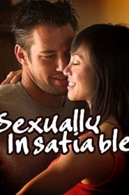 Sexually Insatiable watch full erotic movie