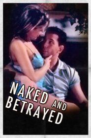 Naked & Betrayed
