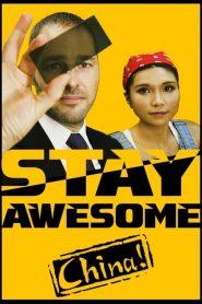 Stay Awesome, China! watch hd free