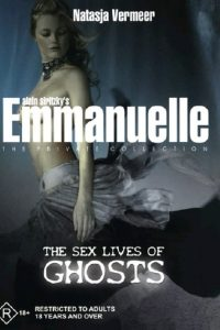 Emmanuelle – The Private Collection: The Sex Lives Of Ghosts