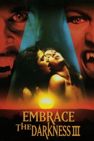Embrace the Darkness III watch erotic movies