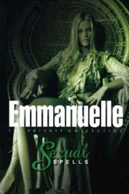 Emmanuelle – The Private Collection: Sexual Spells