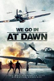 We go in at Dawn watch full movie