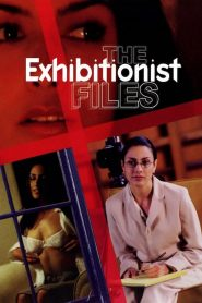 The Exhibitionist Files watch erotic movies