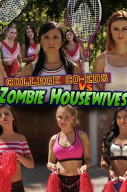 College Coeds vs. Zombie Housewives watch erotic movies