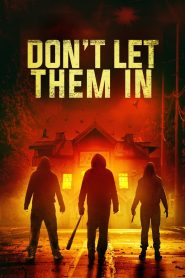 Don't Let Them In watch full movie