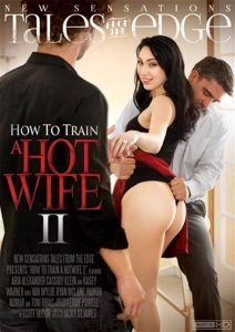 Tales From The Edge How To Train A Hotwife 2 watch erotic movies