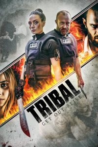 Tribal: Get Out Alive watch full movie