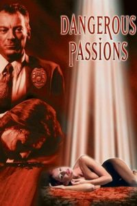 Dangerous Passions watch erotic movies