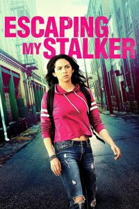 Escaping My Stalker watch full movie