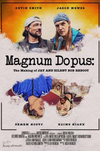 Magnum Dopus: The Making of Jay and Silent Bob Reboot watch full movie