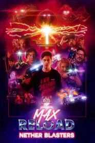 Max Reload and the Nether Blasters watch full movie
