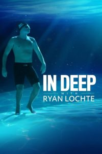 In Deep With Ryan Lochte watch movies in one part
