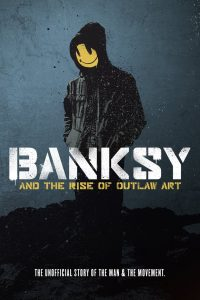 Banksy and the Rise of Outlaw Art watch movies in one part