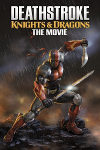 Deathstroke: Knights & Dragons – The Movie watch full movie